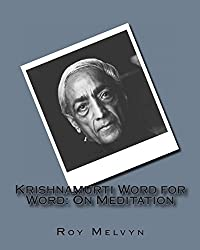 Krishnamurti Word for Word: On Meditation