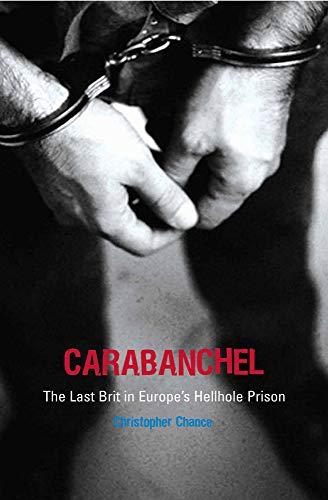 Carabanchel: The Last Brit in Europe's Hellhole Prison -