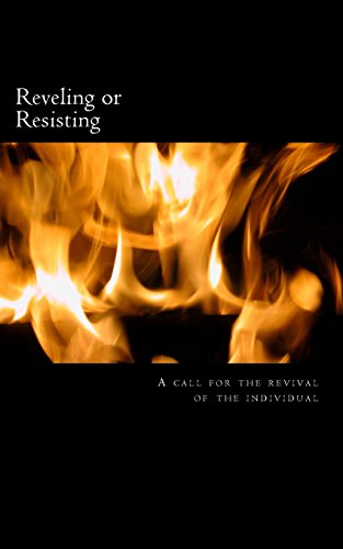 Reveling or Resisting: A call for the revival of the individual