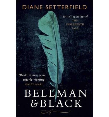 [(Bellman & Black)] [ By (author) Diane Setterfield ] [September, 2014]