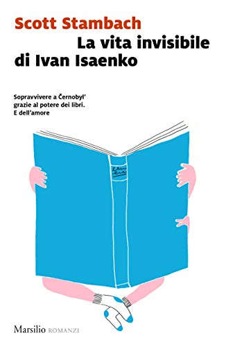 La vita invisibile di Ivan Isaenko di [Stambach, Scott]