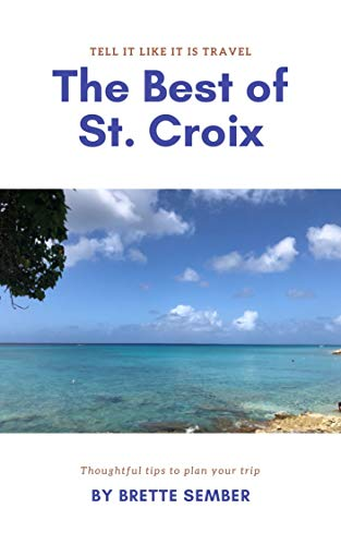 The Best of St. Croix (Tell It Like It Is Travel Book 2) (English Edition)