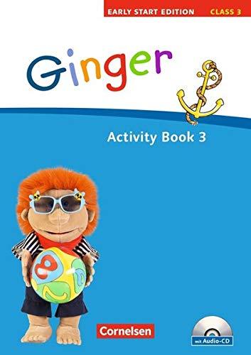 Ginger - Early Start Edition - Ausgabe 2008: Band 3: 3. Schuljahr - Activity Book mit Lieder-/Text-CD (Kurzfassung)