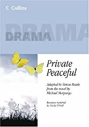 Collins Drama - Private Peaceful by Simon Reade (Adapter) › Visit Amazon's Simon Reade Page search results for this author Simon Reade (Adapter), Michael Morpurgo (20-Mar-2006) Paperback