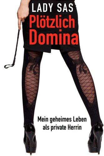 Domina-schuhe (Plötzlich Domina - mein geheimes Leben als Private SM-Herrin)