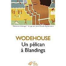 Un Pélican à Blandings (Domaine étranger t. 15)