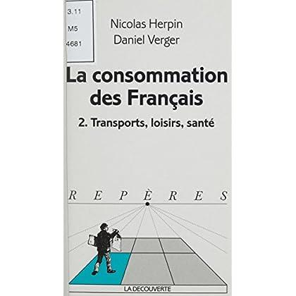 La Consommation des Français (2): Transports, loisirs, santé (Repères t. 280)