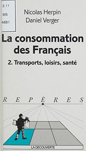 La Consommation des Français (2): Transports, loisirs, santé