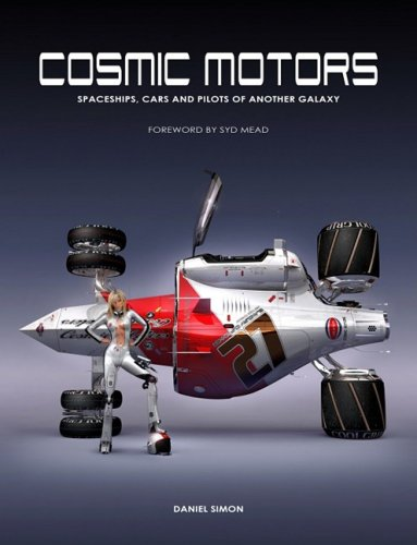 Cosmic Motors: Spaceships, Cars and Pilots of Another Galaxy (Pilot Motor)