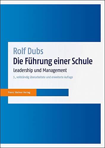 Die Führung einer Schule: Leadership und Management