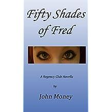 Fifty Shades of Fred: A Regency Club Novella