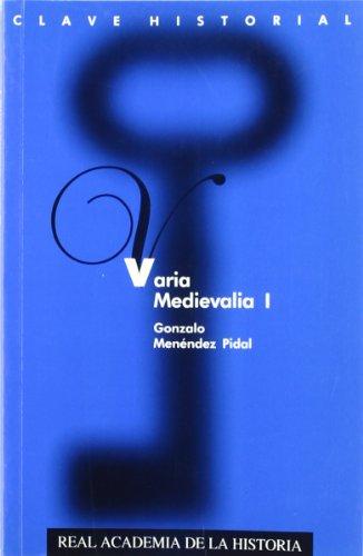 Varia Medievalia I. (Clave Historial.) por Gonzalo Menéndez-Pidal y Goyri