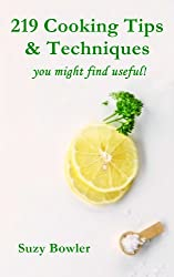 219 Cooking Tips & Techniques you might find useful! (English Edition)