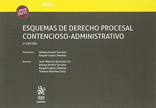 Tomo V Esquemas de Derecho Procesal Contencioso-Administrativo 3ª Edición 2018 por Amaya ARNAIZ SERRANO