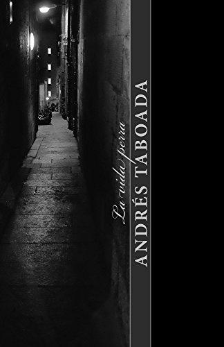 La vida perra por Andrés Taboada