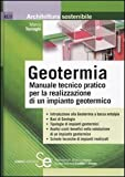 Geotermia. Manuale tecnico pratico per la realizzazione di un impianto geotermico