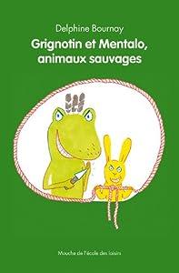 "Afficher ""Grignotin et Mentalo, animaux sauvages"""