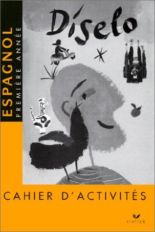 Diselo : Espagnol - Cahier 1ère année 4e LV2 / 2de LV3