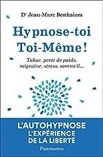 Hypnose-toi toi-même de Jean-Marc Benhaiem