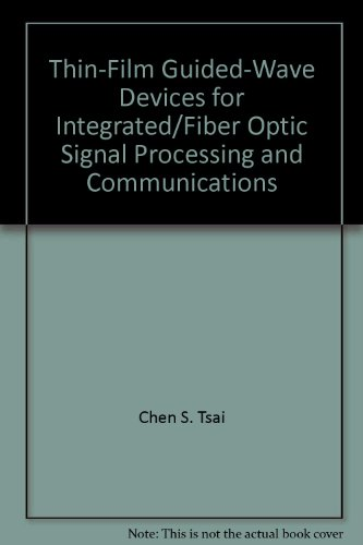 thin-film-guided-wave-devices-for-integrated-fiber-optic-signal-processing-and-communications