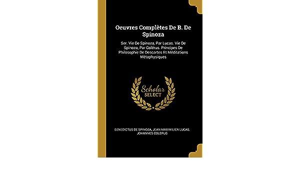 Buy Oeuvres Completes De B De Spinoza Ser Vie De Spinoza Par