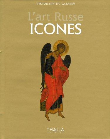 L'art Russe - Icônes Russes : XIe-XVIe siècles