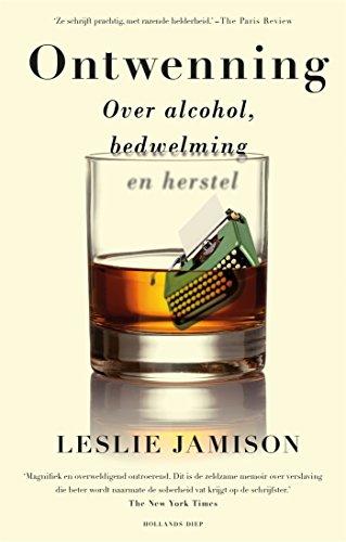 Ontwenning: Over alcohol, bedwelming en herstel (Dutch Edition)