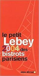 Le Petit Lebey 2004 des bistrots parisiens