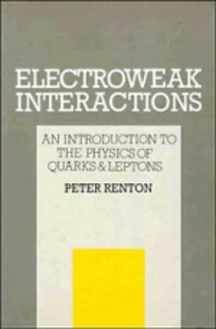 Electroweak Interactions: An Introduction to the Physics of Quarks and Leptons