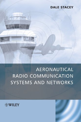 Aeronautical Radio Communication Systems and Networks by Dale Stacey (2008-03-31)