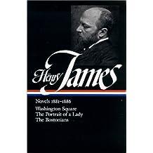 Henry James: Novels 1881-1886: Washington Square / The Portrait of a Lady / The Bostonians