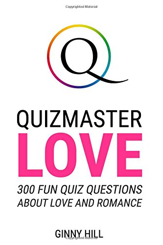Quizmaster Love: 300 Quiz Questions All About Love and Romance