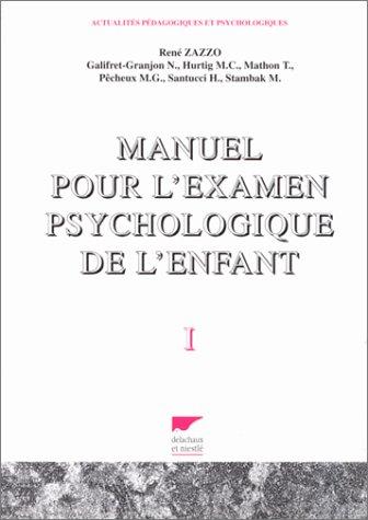 Manuel pour l'examen psychologique de l'enfant, tome 1