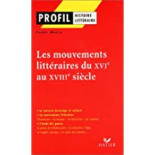 Profil littérature, histoire littéraire : Les mouvements littéraires du XVIe siècle au XVIIIe siècle