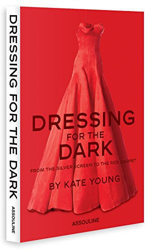 Kate Young: Dressing for the Dark: From the Silver Screen to the Red Carpet (Trade)
