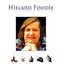 Hieland Foodie: A Scottish Culinary Voyage With Clarissa