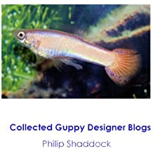 Collected Guppy Designer Blogs (English Edition)