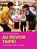Au revoir Taipei DVD Arvin Chen – Taiwan – 2010 – Langue VO mandarine/taïwanaise Sous-titres français, deutsch (Code régional Toutes les régions)