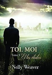 Toi. Moi. Et les étoiles T5: Le phénomène romance New Adult incontournable