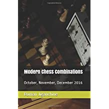 Modern Chess Combinations: October, November, December 2016