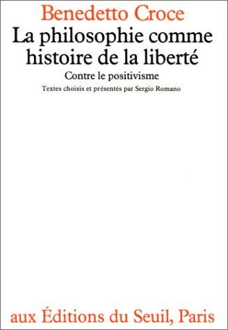 La Philosophie comme histoire de la liberté : Contre le positivisme