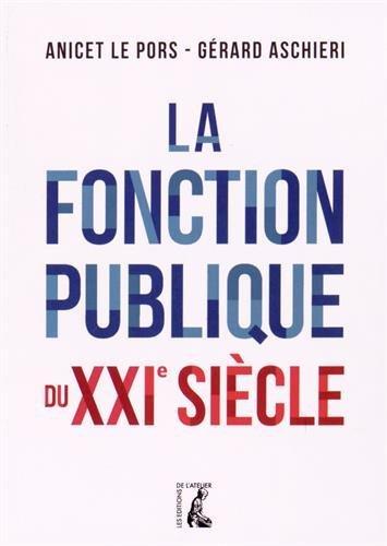 La fonction publique du XXIe siècle par Anicet Le Pors, Gérard Aschieri