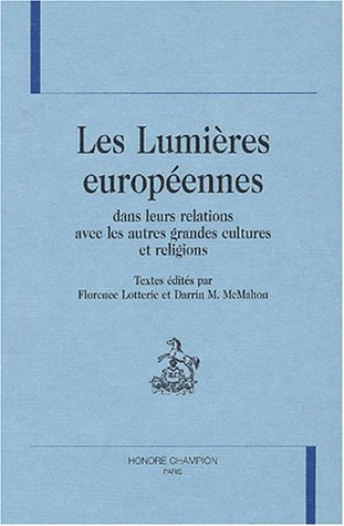 Les Lumières européennes dans leurs relations avec les autres grandes cultures et religions par Collectif