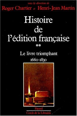 Histoire de l'édition française, tome 2 : Le Livre triomphant
