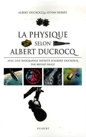La physique  selon albert ducrocq