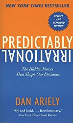 Predictably Irrational: The Hidden Forces That Shape Our Decisions [Lingua inglese]