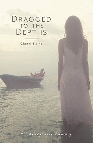Dragged to the Depths: A Cherry Laine Fantasy by [Elaine, Cheryl]