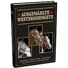Ausgewählte Westerhengste: Das Jahrbuch der europäischen Zucht