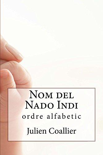 Nom del Nado Indi: ordre alfabetic (Catalan Edition) por Julien Coallier