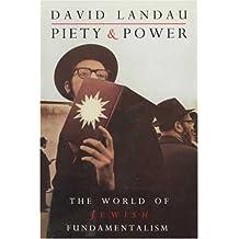 Piety and Power: The World of Jewish Fundamentalism